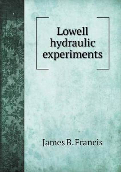 Lowell Hydraulic Experiments