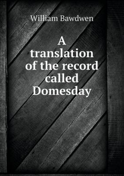 A Translation of the Record Called Domesday