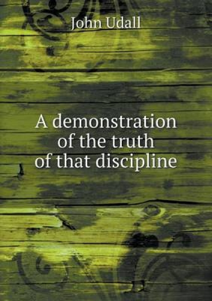 A Demonstration of the Truth of That Discipline
