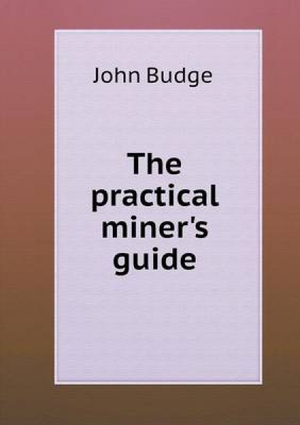 The Practical Miner\'s Guide