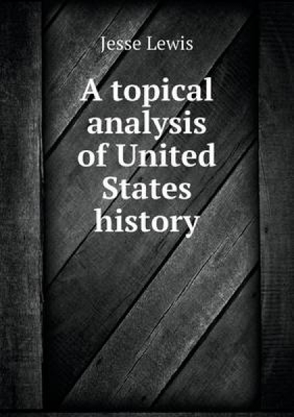 A Topical Analysis of United States History