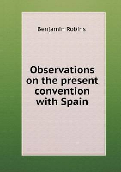 Observations on the Present Convention with Spain