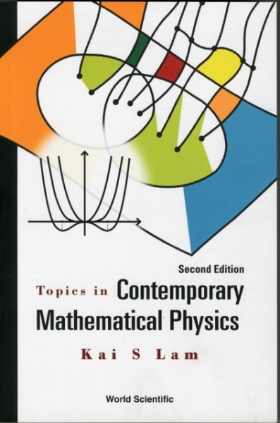 Topics in Contemporary Mathematical Physics 9789814667807 Kai S. Lam Paperback N