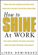 How to Shine at Work
