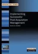 Implementing Successful Post-acquisition Management