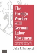 The Foreign Worker and the German Labor Movement