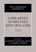 The Cambridge History of Libraries in Britain and Ireland