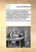 An ACT for Confirming and Establishing Articles of Agreement for Dividing and Inclosing Certain Open and Common Fields in Ottringham and Ottringham Marsh, in the Lordship and Parish of Ottringham, in