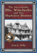 The Inscrutable Mrs. Winchester and Her Mysterious Mansion