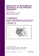 Advances in Arrhythmia Analyses: A Case-Based Approach, an Issue of Cardiac Electrophysiology Clinics