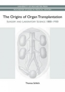 The Origins of Organ Transplantation