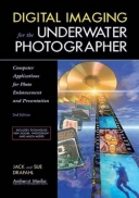 Digital Imaging for the Underwater Photographer 2ed