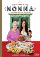 Cooking with Nonna: A Year of Italian Holidays : 130 Classic Holiday Recipes from Italian Grandmothers