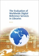 The Evaluation of Worldwide Digital Reference Services in Libraries