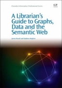 A Librarian's Guide to Graphs, Data and the Semantic Web