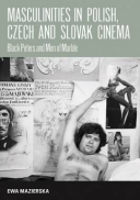 Masculinities in Polish, Czech and Slovak Cinema