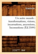 Un Autre Monde: Transformations, Visions, Incarnations, Ascensions, Locomotions (Ed.1844)