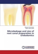 Microleakage and Size of Root Canal Preparation in Endodontics