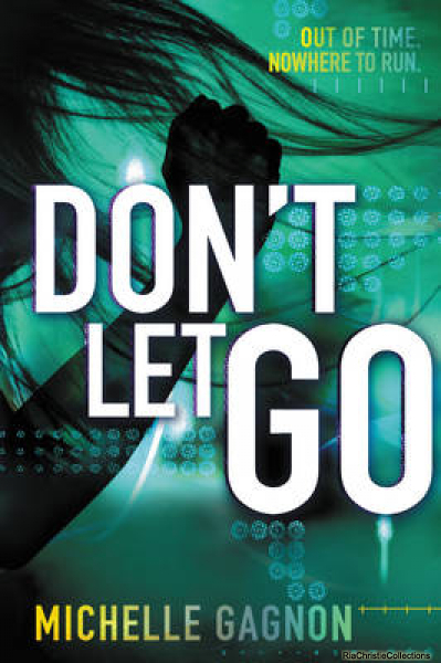 Dont Let Go Michelle Gagnon Paperback New Book Free UK Delivery