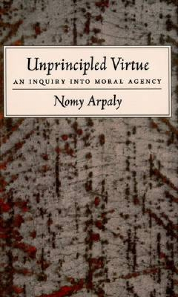 Unprincipled Virtue Nomy Arpaly Paperback New Book Free UK Delivery