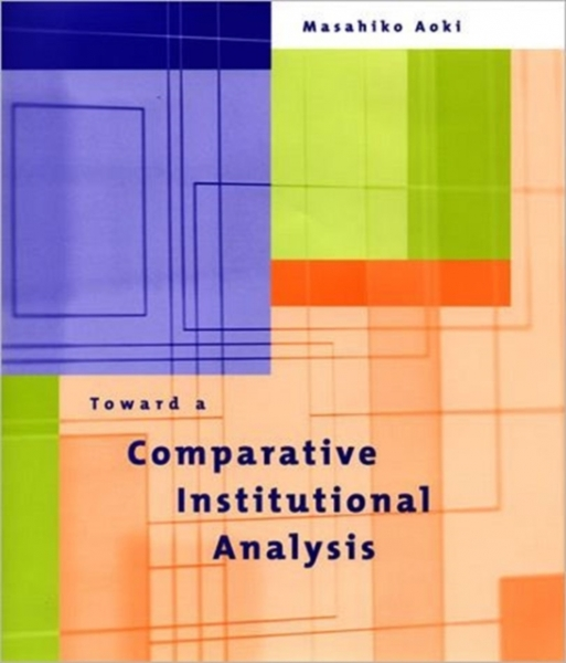 Toward a Comparative Institutional Analysis Masahiko Aoki Hardback New Book Free