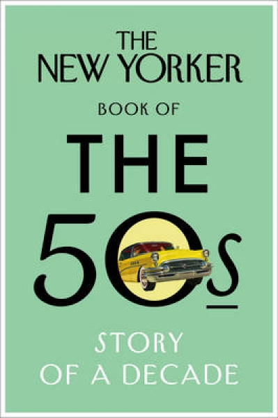 The New Yorker Book of the 50s The New Yorker Magazine Hardback New Book Free UK