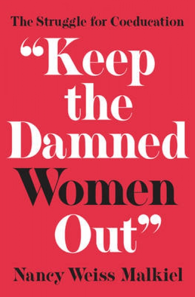 Keep the Damned Women Out Nancy Weiss Malkiel Hardback New Book Free UK Delivery