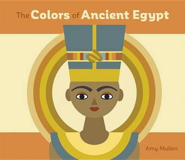 The Colors of Ancient Egypt Board Book A259 Amy Mullen Board book New Book Free