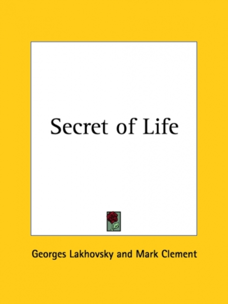 Secret of Life 1939 Georges Lakhovsky Paperback New Book Free UK Delivery