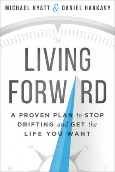 Living Forward A Proven Plan to Stop Drifting and Get the Life You Want by - London, UK, United Kingdom - Living Forward A Proven Plan to Stop Drifting and Get the Life You Want by - London, UK, United Kingdom