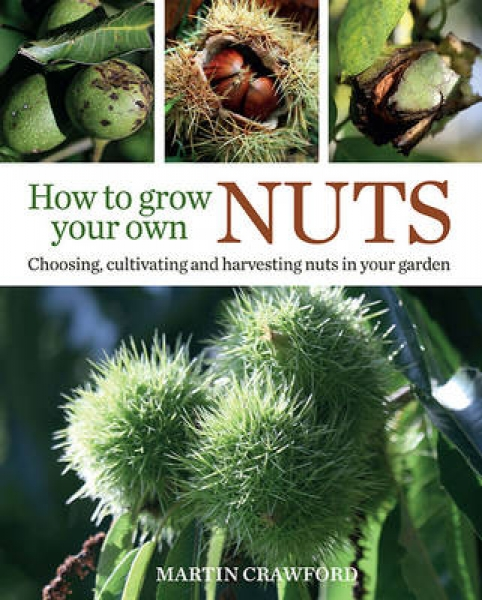 How to Grow Your Own Nuts Martin Crawford Joanna Brown Hardback New Book Free UK