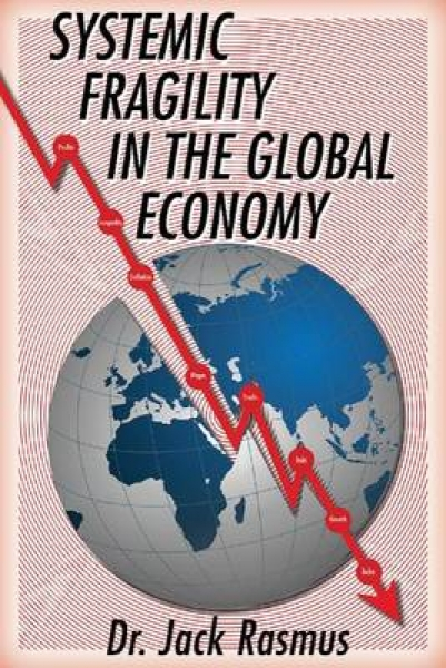 Systemic Fragility in the Global Economy Jack Rasmus Paperback New Book Free UK