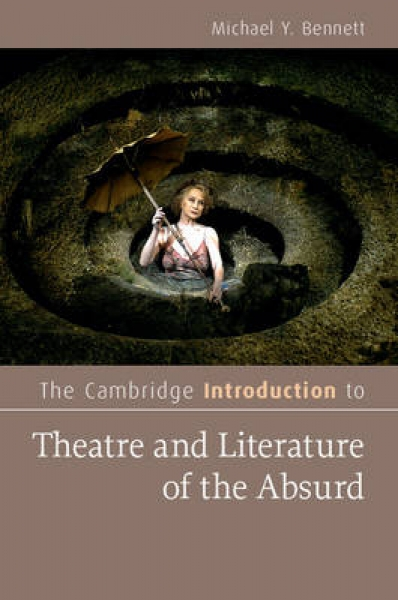 The Cambridge Introduction to Theatre and Literature of the Absurd Michael Y. Be