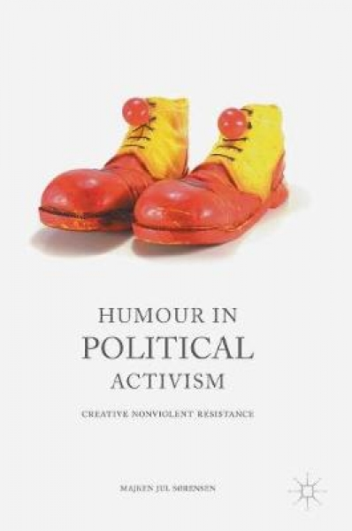 Humour in Political Activism Majken Sorensen Hardback New Book Free UK Delivery