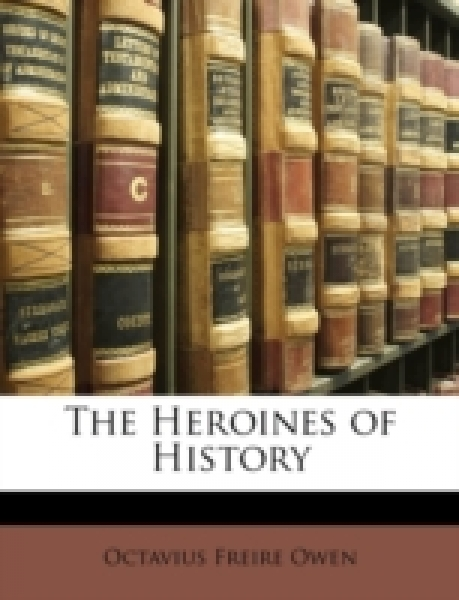 The Heroines of History