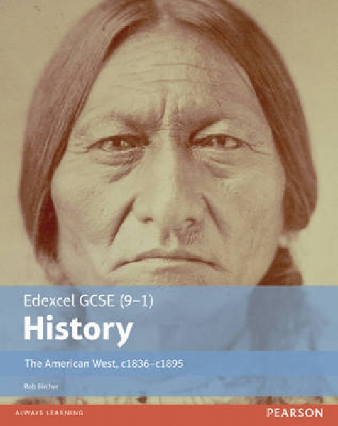 Edexcel GCSE 9-1 History the American West c.1835-c.1895 Student Book Rob Birche