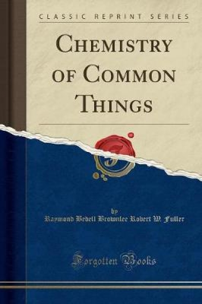 Chemistry of Common Things (Classic Reprint)
