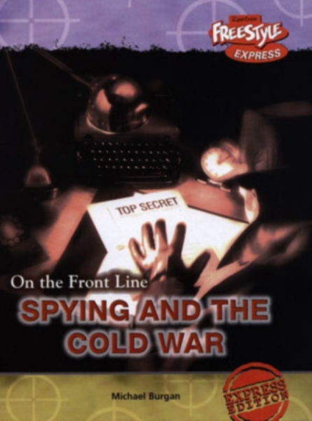 Spying and the Cold War Michael Burgan Hardback New Book Free UK Delivery