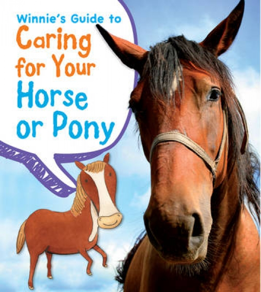 Winnies Guide to Caring for Your Horse or Pony 9781406250688 Anita Ganeri Paperb