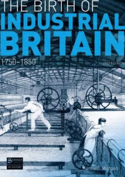 The Birth of Industrial Britain 9781408230954 Kenneth Morgan Paperback New Book