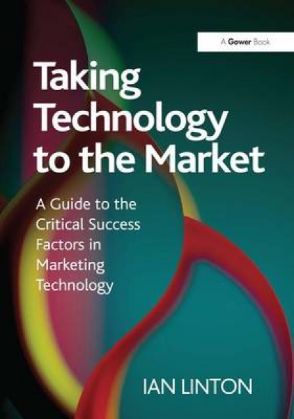 Taking Technology to the Market Ian Linton Hardback New Book Free UK Delivery