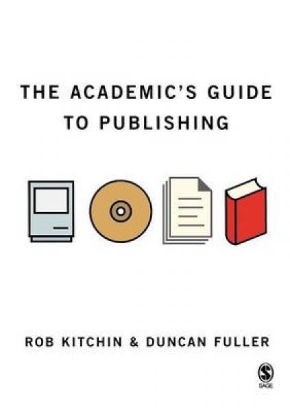 The Academics Guide to Publishing Rob Kitchin Duncan Fuller Paperback New Book F