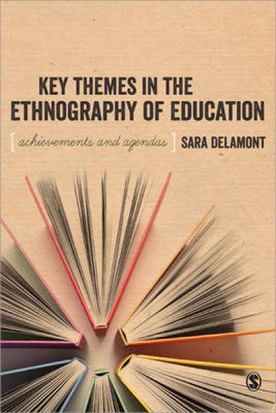 Key Themes in the Ethnography of Education Sara Delamont Paperback NEW Book