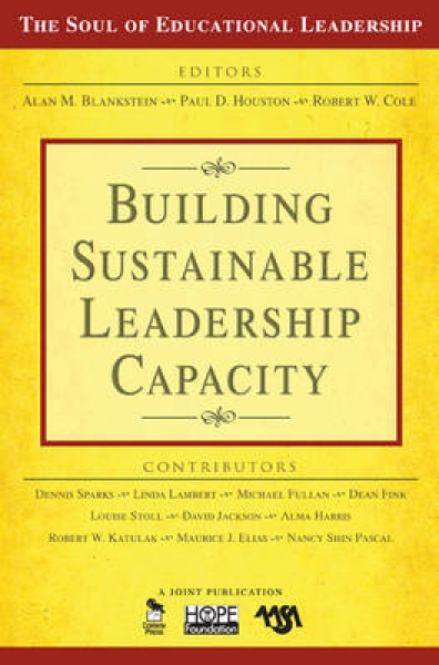 Building Sustainable Leadership Capacity Alan M. Blankstein Paul D. Houston Robe