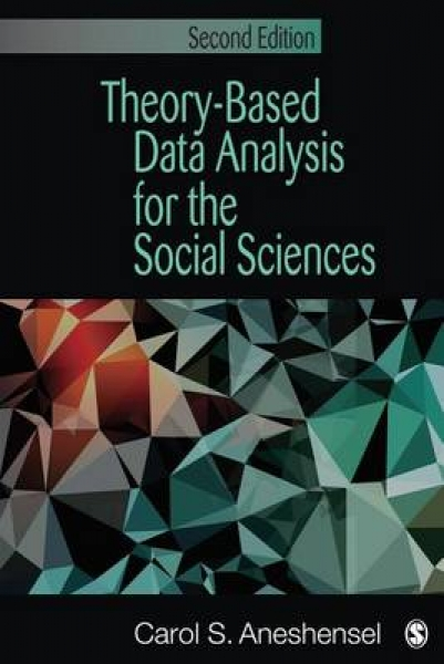 Theory-Based Data Analysis for the Social Sciences Carol S. Aneshensel Paperback