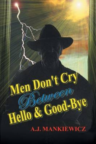 Men Don\'t Cry Between Hello and Good-Bye