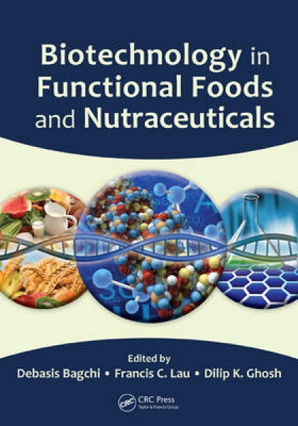 Biotechnology in Functional Foods and Nutraceuticals Debasis Bagchi Francis C. L