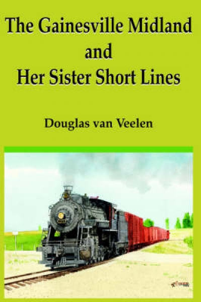 The Gainesville Midland and Her Sister Short Lines