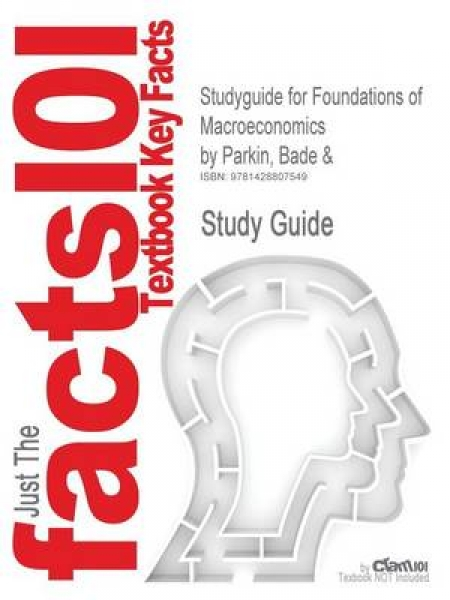 Studyguide for Foundations of Macroeconomics by Parkin Bade & ISBN 9780321178589