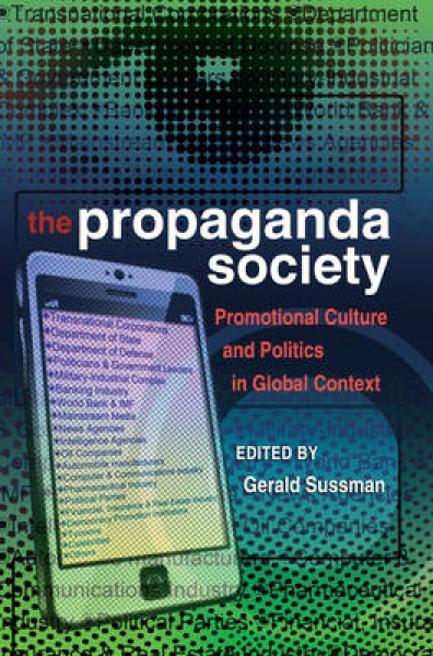 The Propaganda Society 9781433109973 Gerald Sussman Hardback New Book Free UK De